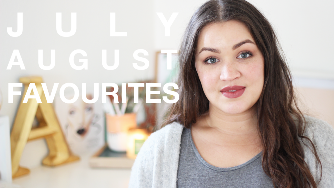 july august favourites - SOUTH AFRICAN VLOGGER